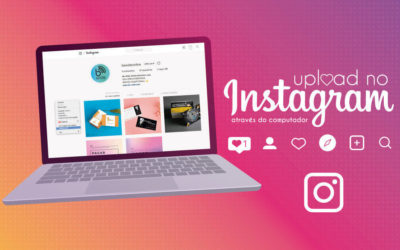 Como Fazer Upload no Instagram Através do Computador?