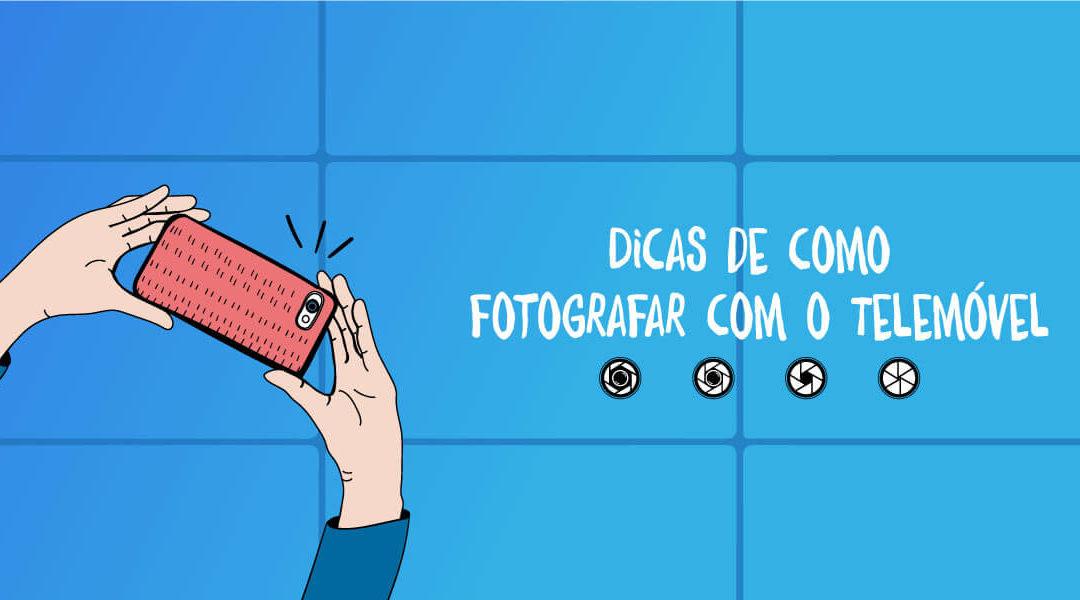8 Dicas de como fotografar com o Telemóvel