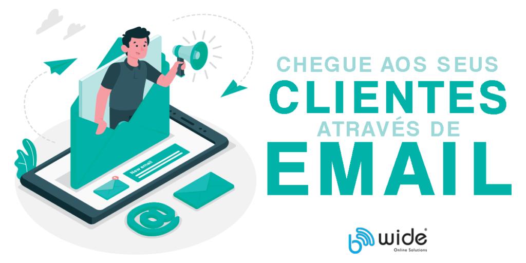 Chegue aos seus clientes através de email marketing - Be Wide